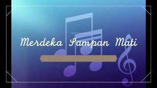 Merdeka Sampai Mati-Instrumental/No Vocal/ Karaoke