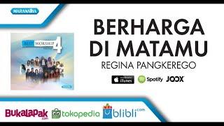 Berharga Di MataMu - Regina Pangkerego (Audio)