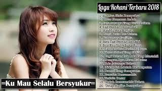 Gambar cover Ku Mau Slalu Bersyukur   Lagu Rohani Terbaru 2018 Terpopuler