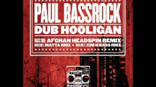 Paul Bassrock - Dub Hooligan (Afghan Headspin Remix)