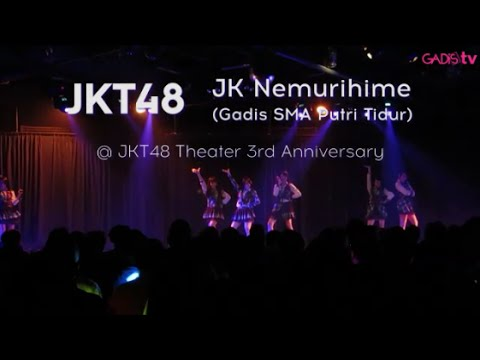 JKT48 - JK Nemurihime (Gadis SMA Putri Tidur) Live at JKT48 Theater 3rd Anniversary