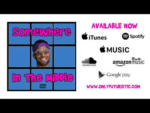 Futuristic - Somewhere In The Middle (FULL AUDIO)