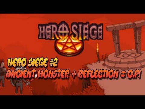Hero Siege #2 ANCIENT MONSTER + RELFECTION = OP!