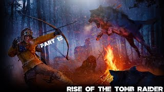 Rise Of The Tomb Raider - Part 15