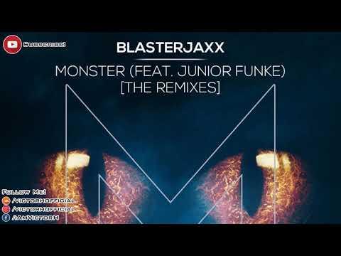 Blasterjaxx, Junior Funke - Monster (KEVU Extended Remix) || Exclusive