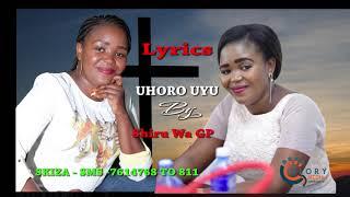 UHORO UYU BY SHIRU WA GP (LYRICS VIDEO)