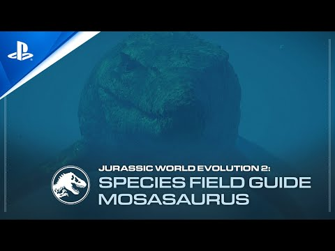 Jurassic World Evolution 2 - Mosasaurus Species Field Guide | PS5, PS4
