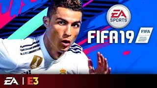 FIFA 19 Full Reveal | EA Play E3 2018