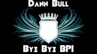Dann Bull - Bye Bye BPI
