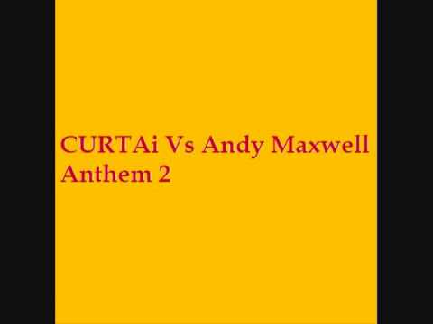 CURTAi Vs Andy Maxwell - Anthem 2