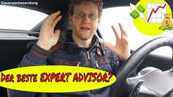 Welcher Expert Advisor ist der beste und welchen würde ich empfehlen?
