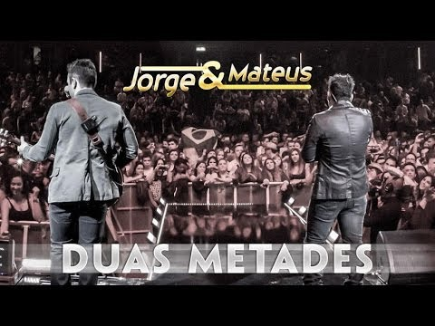 Jorge & Mateus - Duas Metades - [Novo DVD Live in London] - (Clipe Oficial)