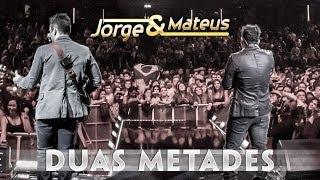 Baixar Jorge e Mateus - Duas Metades - [Novo DVD Live in London] - (Clipe Oficial)
