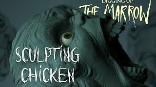 DIGGING UP THE MARROW - Sculpting Chicken