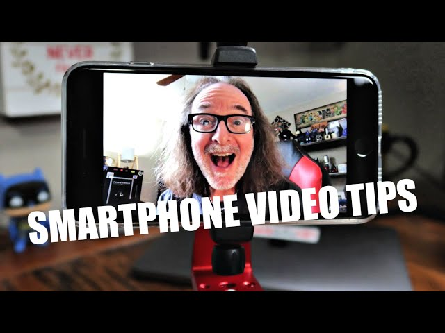 Simple Smartphone Tips For Shooting Better Video
