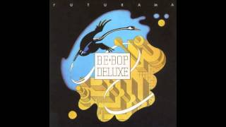 Be Bop Deluxe - Sister Seagull