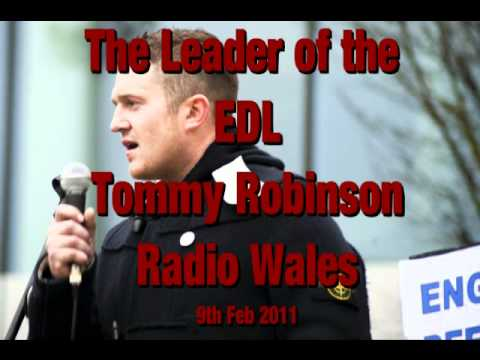 The Leader of the EDL Tommy Robinson on BBC Radio Wales 9th Feb 2011
