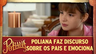 Poliana faz discurso sobre seus pais e emociona | As Aventuras de Poliana