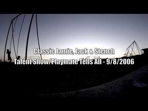 Classic Jamie, Jack & Stench: Talent Show/ Izabella St. James - Playmate Tell All 9/8/2006