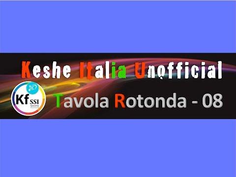 TAVOLA ROTONDA - KESHE FOUNDATION ITALIA UNOFFICIAL - Ep.08
