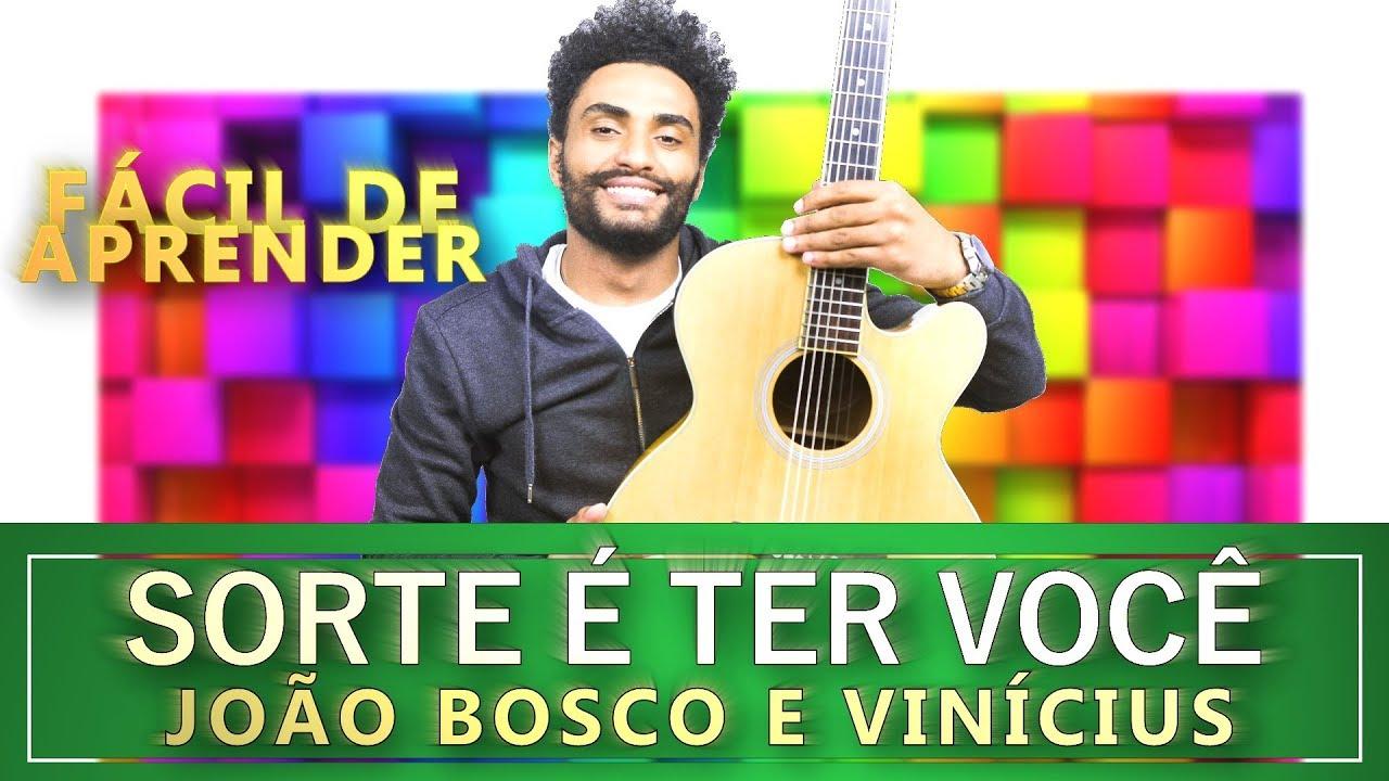 Sorte é Ter Você (João Bosco E Vinicius