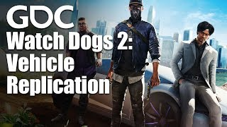 Replicating Chaos: Vehicle Replication in Watch Dogs 2