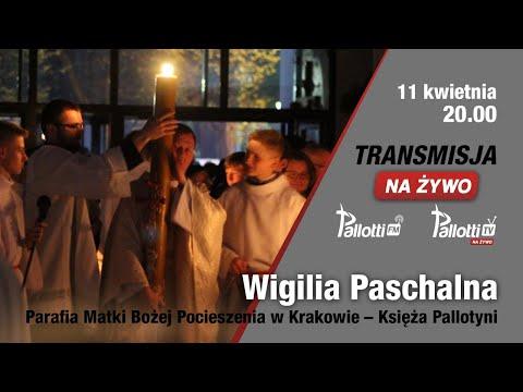 Wigilia Paschalna //Pallotyni Kraków// 11 kwietnia, 20.00