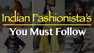 India's leading fashion bloggers || Fashionistas you must follow on Instagram to up your style