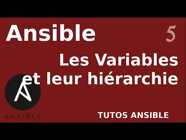 ANSIBLE - 6. LES VARIABLES ET LEUR HIERARCHIE