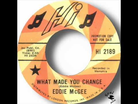 Eddie McGee - What Made You Change.wmv