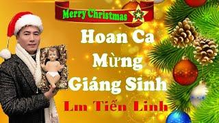 """Lm Tiến Linh - """"Hoan Ca Mừng Giáng Sinh"""""""