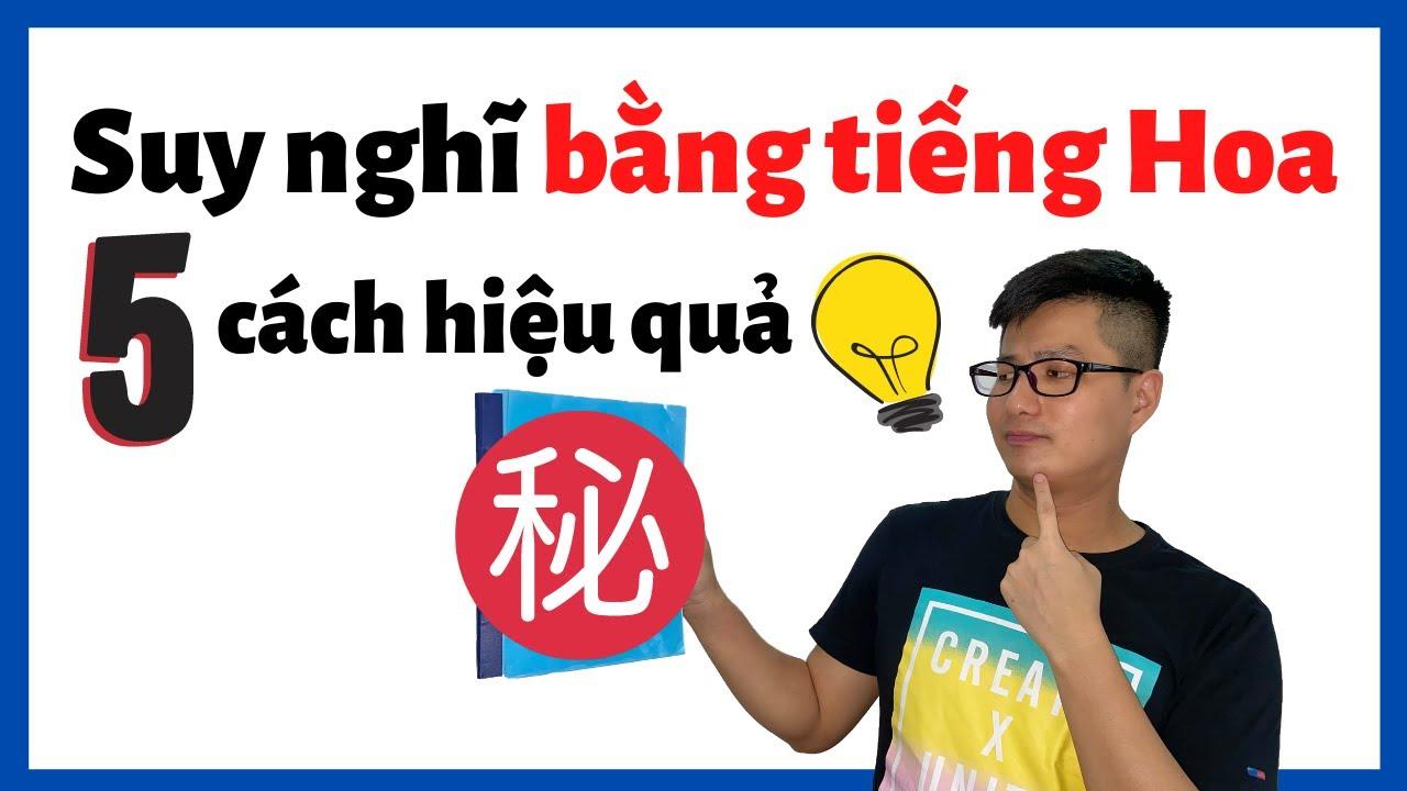 Suy Nghĩ Bằng Tiếng Hoa Khi Nói Tiếng Hoa (2020)
