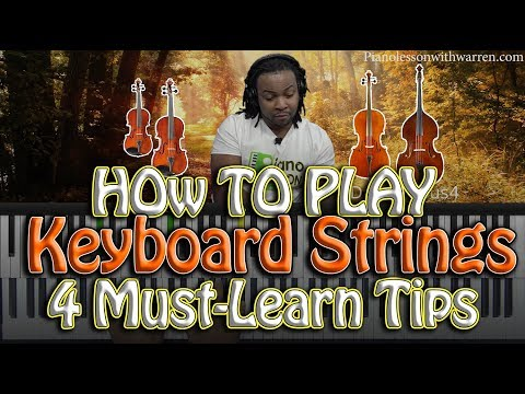 #70: How To Play Keyboard Strings – 4 MUST LEARN TIPS