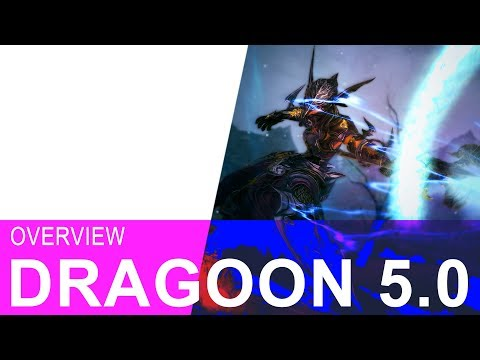 FFXIV 5.0 DRAGOON OVERVIEW - It's The Best.