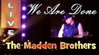 ♪♫ The Madden Brothers - We Are Done - Live at Melbourne Hisense Arena Oct 31st 2014