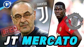 OFFICIEL : Sarri signe à la Juve, Pogba veut quitter MU | Journal du Mercato