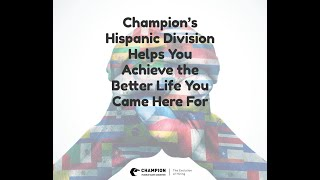 Champions Hispanic Division Helps You Achieve the Better Life You Came Here For (Spanish)