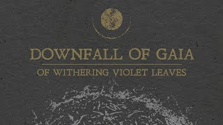 """Downfall of Gaia """"Of Withering Violet Leaves"""" (OFFICIAL)"""