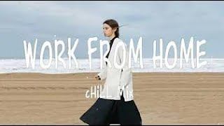 Work From Home 🍷 POP Chill Mix - chill mix 2021