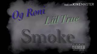 OG RONI Ft. Liil True - Smoke