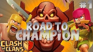 CLASH OF CLANS : ROAD TO CHAMPION #1