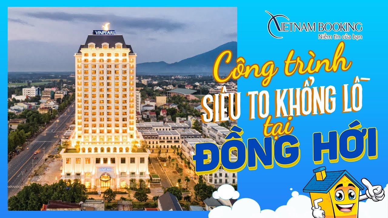 Trải nghiệm Vinpearl Hotel Đồng Hới Quảng Bình SIÊU TO KHỔNG LỒ |Vietnam Booking