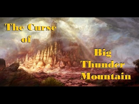 The Curse of Big Thunder Mountain
