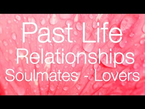 Past Life Regression For Relationships: Soulmates and Lovers