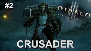 Crusader Gameplay Part 2 (Diablo III: Reaper of Souls)