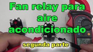 Fan relay para aire acondicionado segunda parte