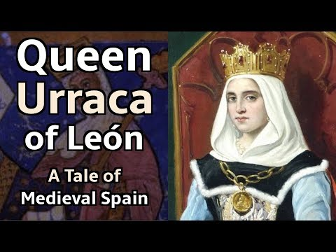 Queen Urraca Of Leon - A Tale Of Medieval Spain