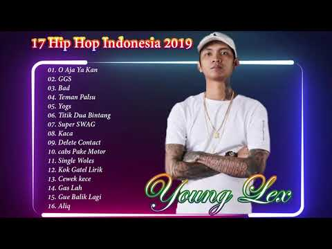 Young Lex full Album-17 lagu Indonesia Hip hop of Young lex 2019