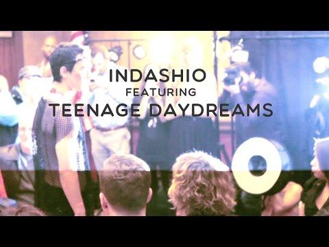 Indashio Featuring Teenage Daydreams