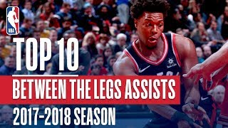 Top 10 Between The Legs Assists: 2018 NBA Season